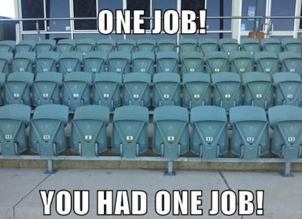 You-Had-One-Job-2